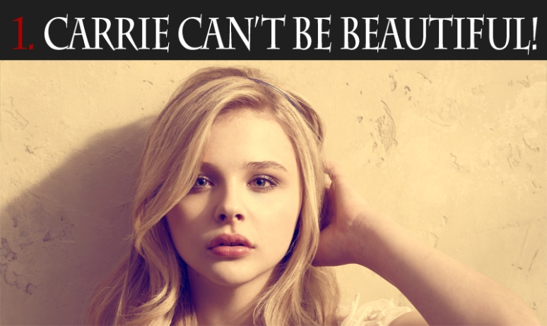 Carrie can't be beautiful!