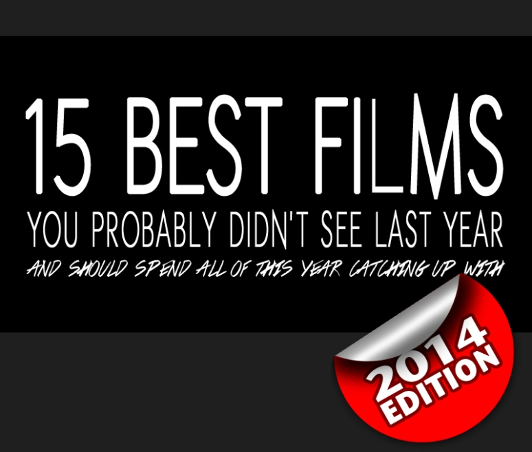 15 Best films you didn't see_2014